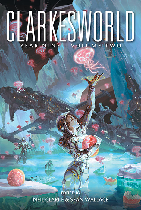 Clarkesworld: Year Nine, Volume Two