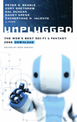 UNPLUGGED: The Web's Best Sci-Fi & Fantasy: 2008 Download ed. by Rich Horton