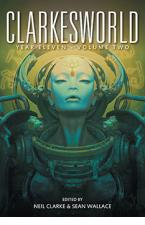Clarkesworld Year Eleven: Volume Two